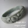 CJ02D Dragon carved Jade bangle กำไลหยกพม่าแกะลายมังกร 6cm.
