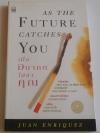 เมื่ออนาคตไล่ล่าคุณ As The Future Catches You / ฮวน เอนริเกซ์