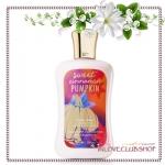 Bath & Body Works / Body Lotion 236 ml. (Sweet Cinnamon Pumpkin) *Limited Edition