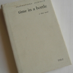 Time in a Bottle, A Thai novel / Praphatsorn Seiwikun