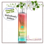 Bath & Body Works / Fragrance Mist 236 ml. (Forever Beach Days) *Limited Edition / Last One