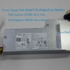 Power Supply Dell Optiplex 9030 All in One เพาเวอร์ ซัพพลาย Dell Optiplex ของแท้ รับประกันศูนย์ Dell ราคา พิเศษ