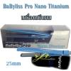 เครื่องหนีบผม BaByliss Pro Nano Titanium รุ่น BABNT2072T 25mm