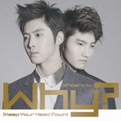 [PRE-ORDER] TVXQ - Why? (Keep Your Head Down) (CD+DVD)