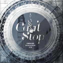 "[PRE-ORDER] CNBLUE - 5th Mini Album ""Can`t Stop"""