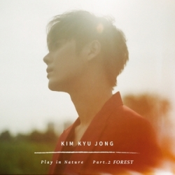 "[PRE-ORDER] KIM KYU JONG - 2nd Single Album ""PLAY IN NATURE PART.2 FOREST"""