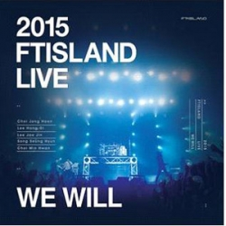 "[PRE-ORDER] FTISLAND - 2015 FTISLAND LIVE ""WE WILL"""