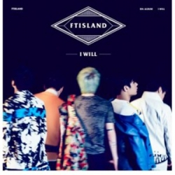 "[PRE-ORDER] FTISLAND - 5th Album ""I Will"""