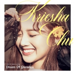 "[PRE-ORDER] KRIESHA CHU - 1st Mini Album ""DREAM OF PARADISE"""