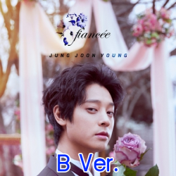 """[PRE-ORDER] JUNG JOON YOUNG - 2nd Single Album """"FIANCEE"""" (B Ver.)"""
