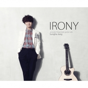 """[PRE-ORDER] JUNG SUNG HA - 2nd Album """"IRONY """"(Acoustic Fingerstyle Guitar Solo)"""