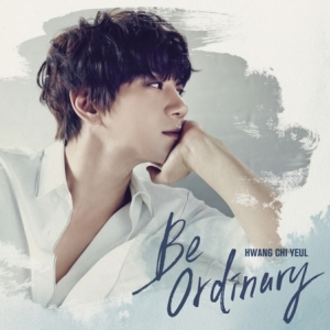 "[PRE-ORDER] HWANG CHI YEUL - 1st Mini Album ""BE ORDINARY"""