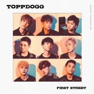 "[PRE-ORDER] TOPPDOGG - 1st Album ""FIRST STREET"""