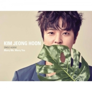 "[PRE-ORDER] Kim Jung Hun - Single Album ""MARRY ME, MARRY YOU"""