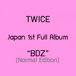 "[PRE-ORDER] TWICE - JAPAN 1ST FULL ALBUM ""BDZ"" (Normal Edition) (CD)"