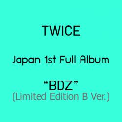 "[PRE-ORDER] TWICE - JAPAN 1ST FULL ALBUM ""BDZ"" (Limited Edition B Ver.) (CD+DVD)"
