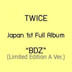 """[PRE-ORDER] TWICE - JAPAN 1ST FULL ALBUM """"BDZ"""" (Limited Edition A Ver.) (CD+DVD)"""