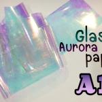 กระดาษแก้วออโรรา Glass Aurora Paper 2 เลือกสีด้านใน