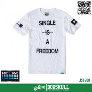 เสื้อยืด 7TH STREET - SOFTTECH รุ่น Single Is(Not) A Freedom   White